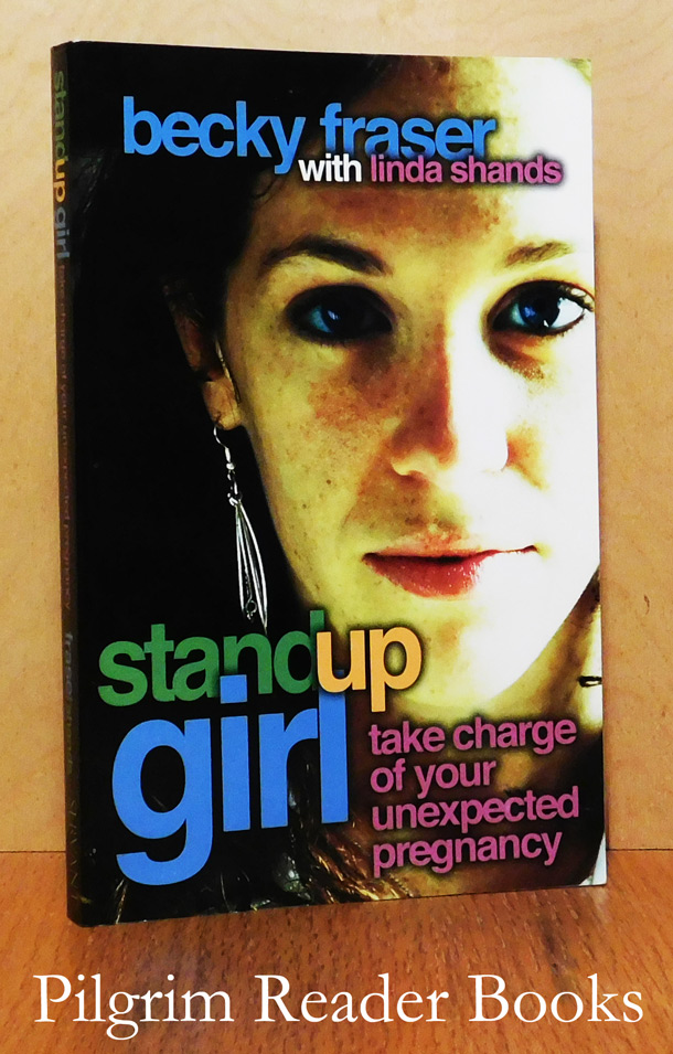 Image for Stand Up Girl: (Standup Girl) Take Charge of Your Unexpected Pregnancy.