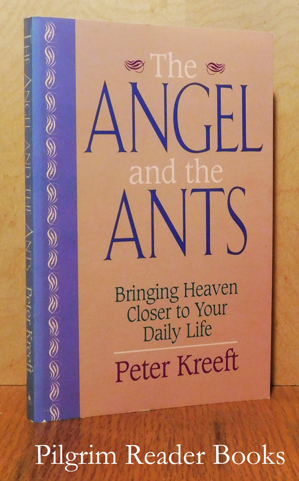 Image for The Angel and the Ants: Bringing Heaven Closer to Your Daily Life.