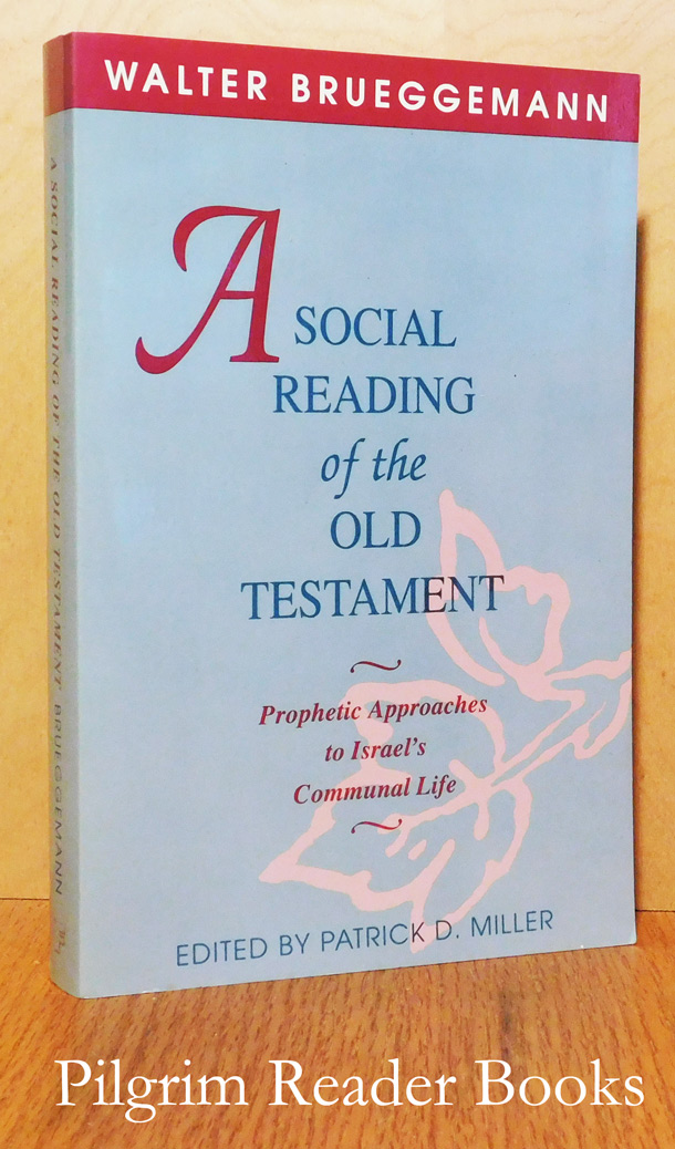Image for A Social Reading of the Old Testament: Prophetic Approaches to Israel's Communal Life.