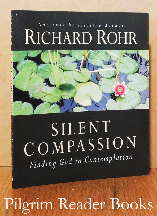 Image for Silent Compassion: Finding God in Contemplation.