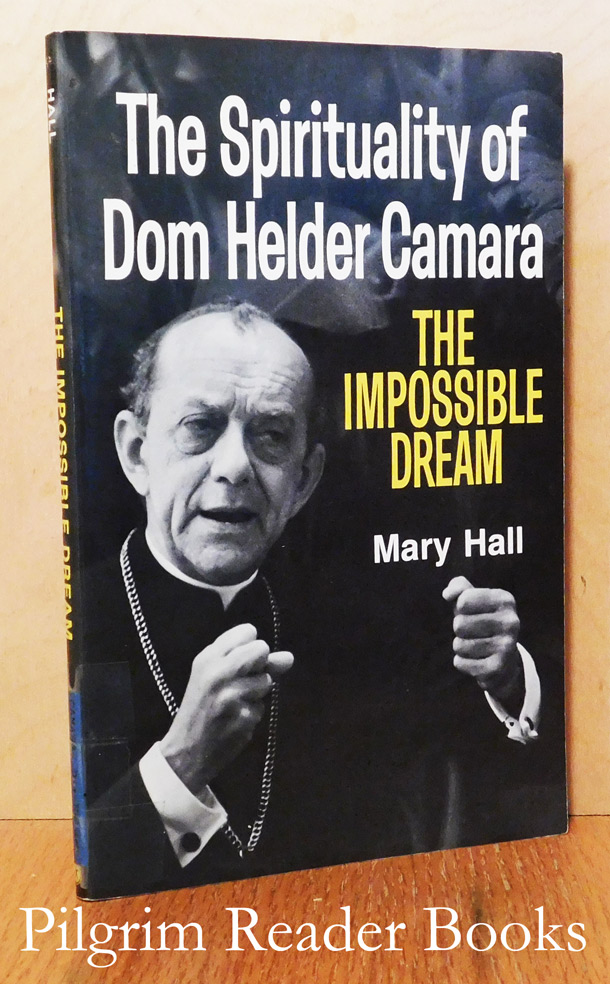 Image for The Impossible Dream: The Spirituality of Dom Helder Camara.