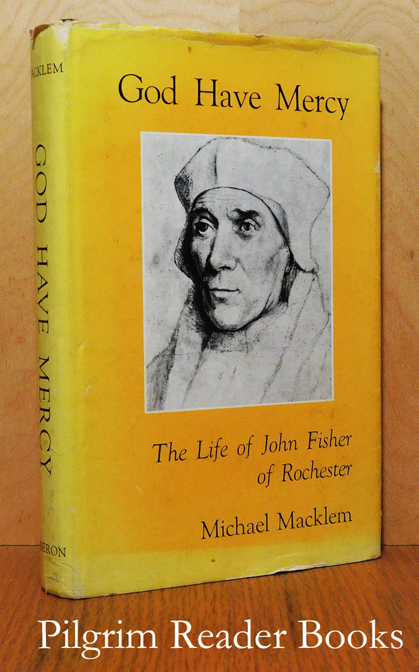 Image for God Have Mercy: The Life of John Fisher of Rochester.