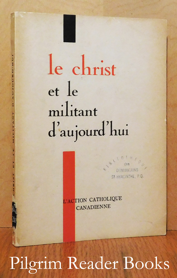 Image for Le Christ et le militant d'aujourd'hui: Réflexions sur le Christ à l'intention des militants d'A.C.