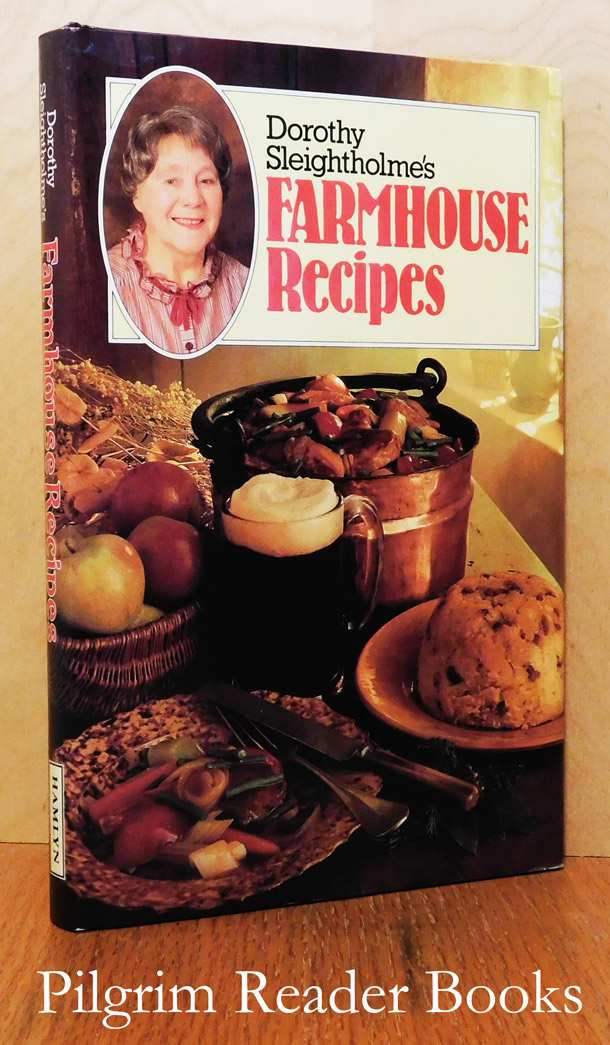 Image for Dorothy Sleightholme's Farmhouse Recipes.