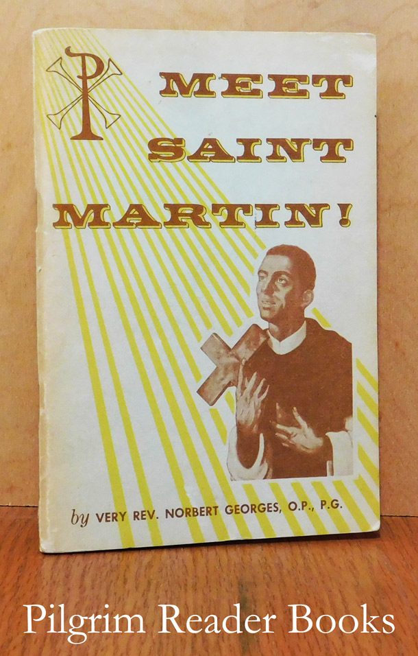 Image for Meet Saint Martin de Porres: Patron of Social and Interracial Justice. A Living Model of the Encyclicals.