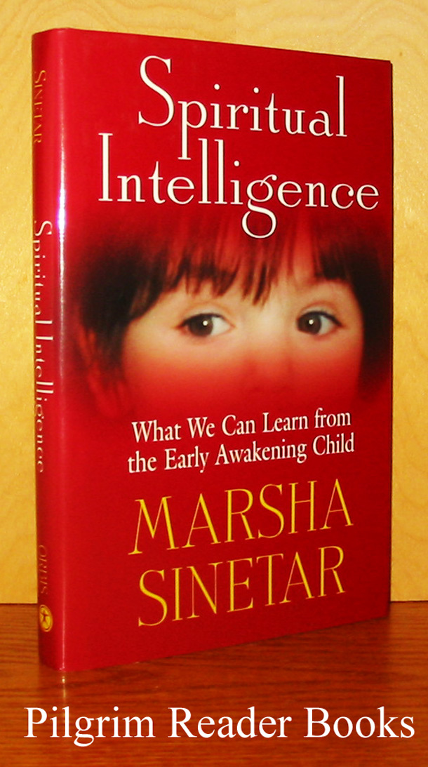 Image for Spiritual Intelligence: What We Can Learn from the Early Awakening Child.