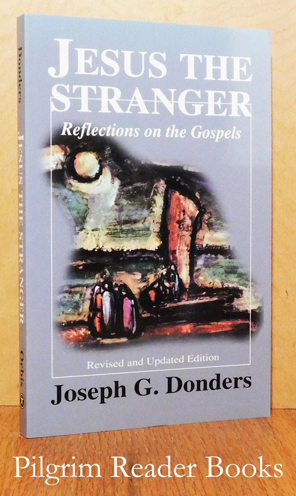 Image for Jesus the Stranger: Reflections on the Gospels. (revised and updated edition).