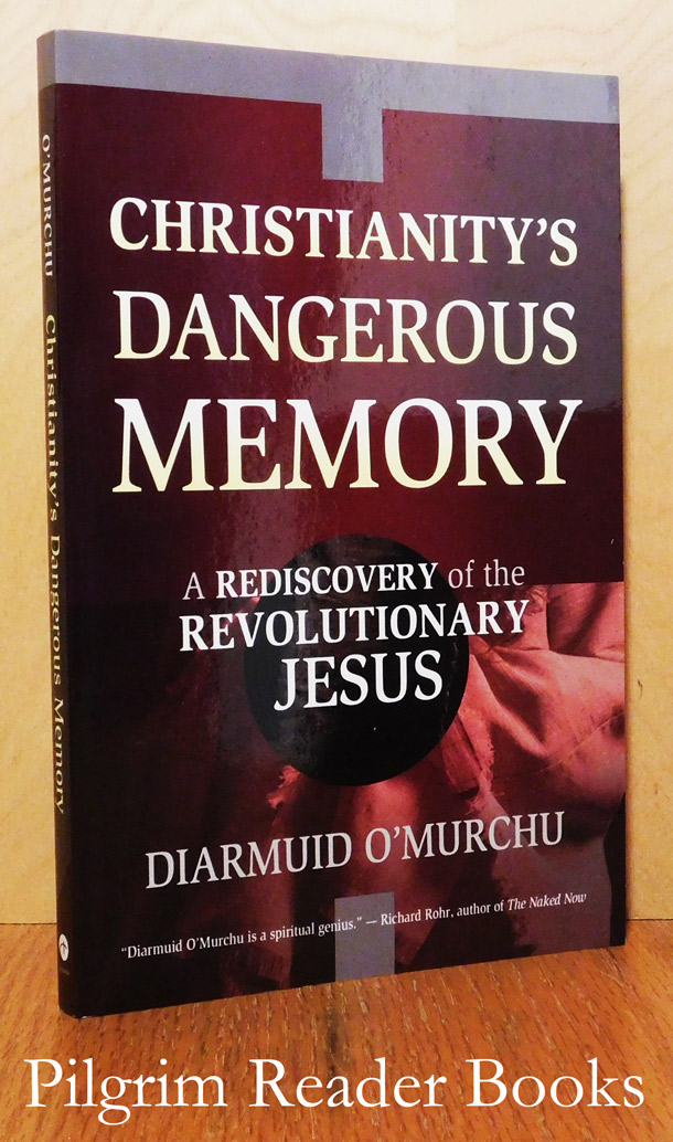 Image for Christianity's Dangerous Memory: A Rediscovery of the Revolutionary Jesus.