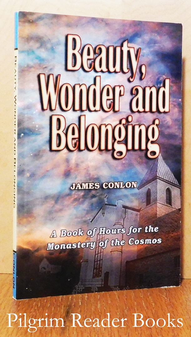 Image for Beauty, Wonder and Belonging, A Book of Hours for the Monastery of the Cosmos.