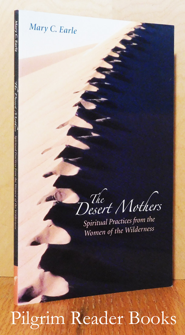 Image for The Desert Mothers, Spiritual Practices from the Women of the Wilderness.