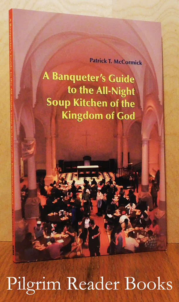 Image for A Banqueter's Guide to the All-Night Soup Kitchen of the Kingdom of God.