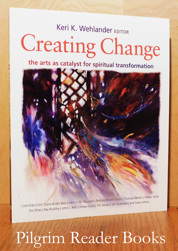Image for Creating Change, the Arts as Catalyst for Spiritual Transformation.