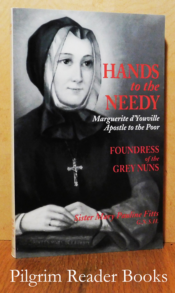 Image for Hands to the Needy, Marguerite d'Youville, Apostle to the Poor.