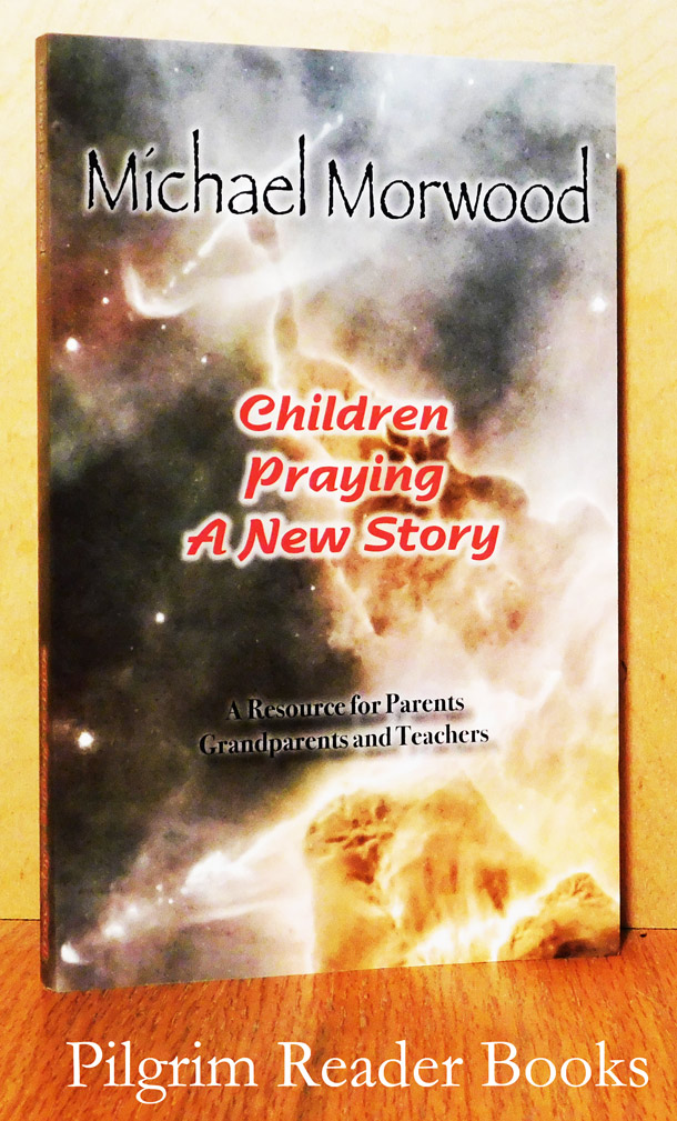 Image for Children Praying a New Story, A Resource for Parents, Grandparents and Teachers.