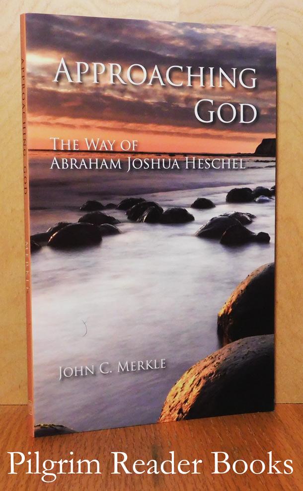 Image for Approaching God, The Way of Abraham Joshua Heschel.