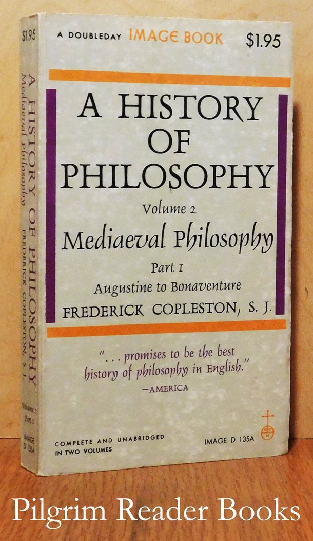 Image for A History of Philosophy; Volume 2, Mediaeval Philosophy. Part I: Augustine to Bonaventure.