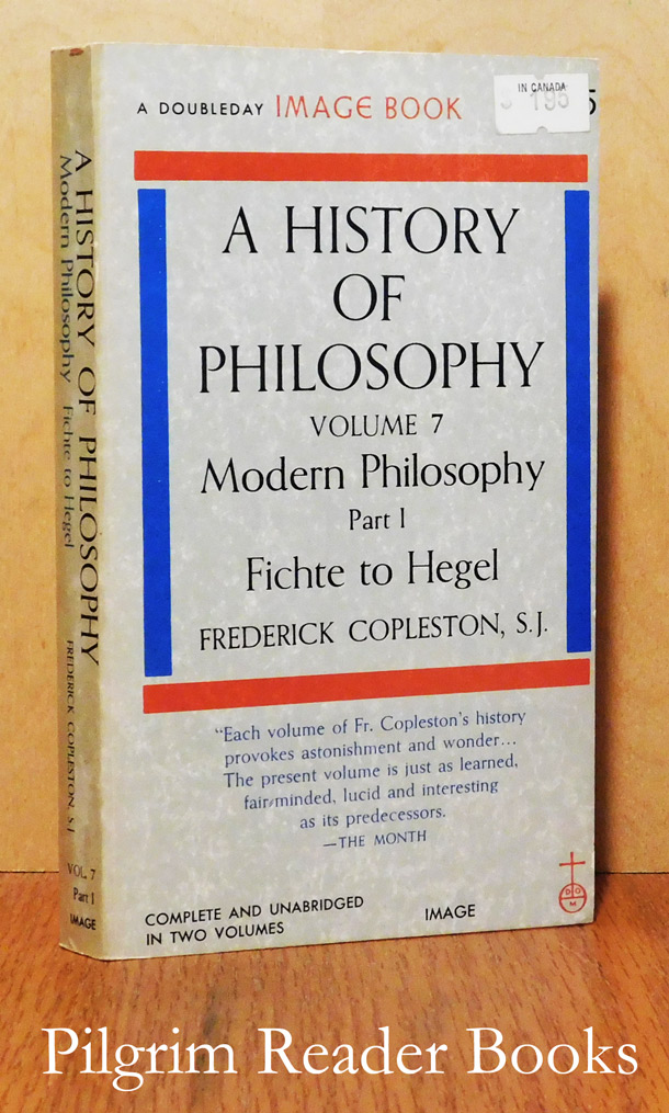 Image for A History of Philosophy; Volume 7, Modern Philosophy. Part I: Fichte to Hegel.