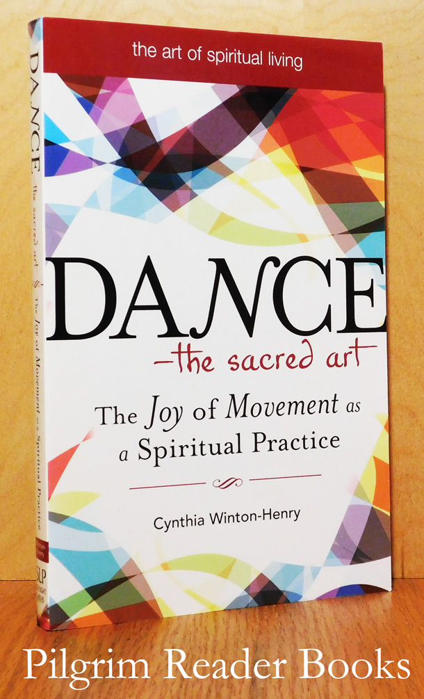 Image for Dance - the Sacred Art, The Joy of Movement as a Spiritual Practice.