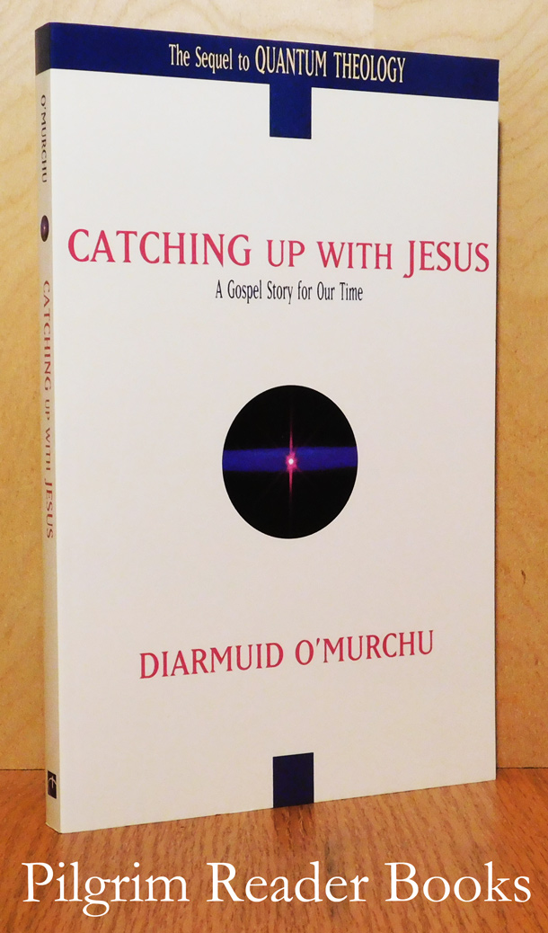Image for Catching Up With Jesus, A Gospel Story for Our Time.