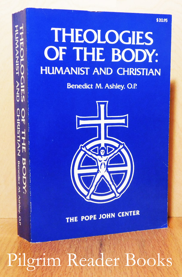 Image for Theologies of the Body: Humanist and Christian.