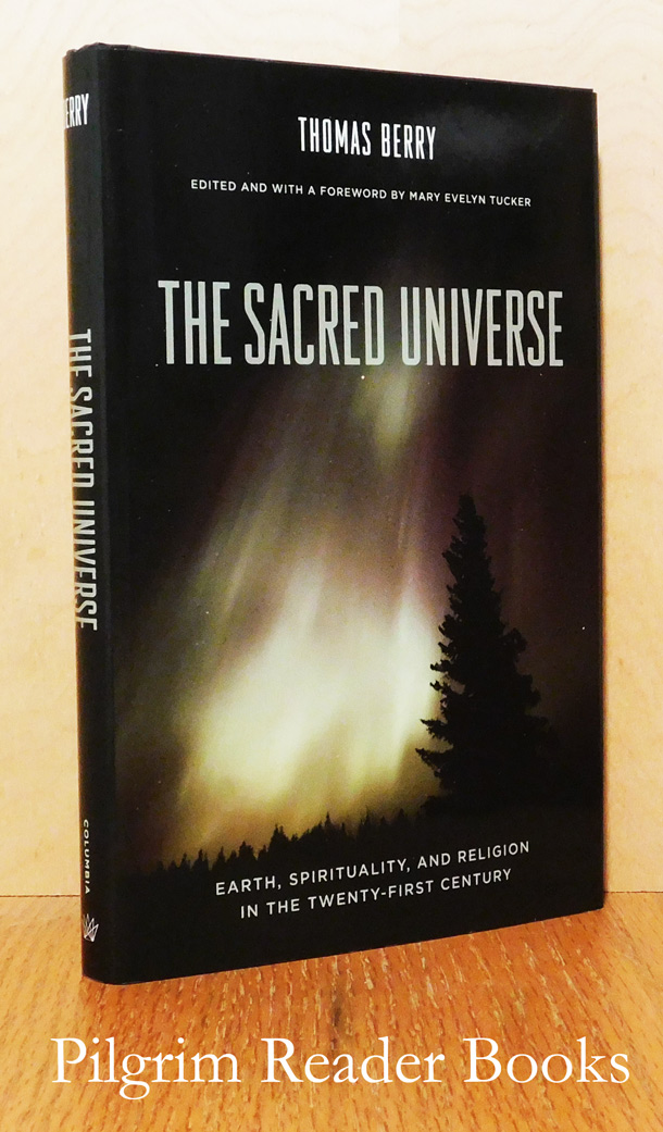 Image for The Sacred Universe, Earth, Spirituality, and Religion in the Twenty-First Century.