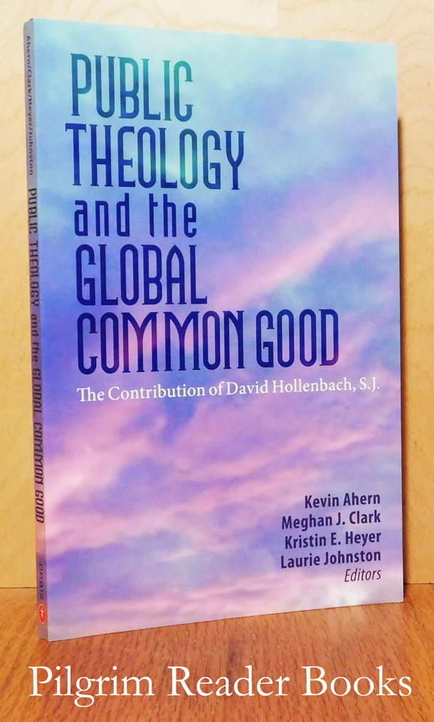Image for Public Theology and the Global Common Good, The Contribution of David Hollenbach, S.J.