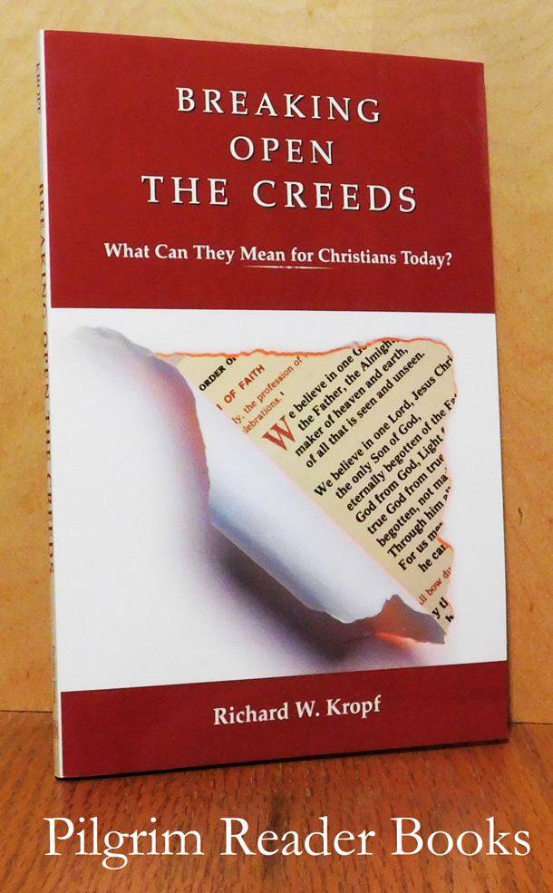Image for Breaking Open the Creeds: What Can They Mean for Christians Today?