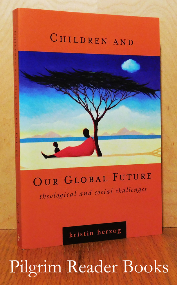 Image for Children and Our Global Future, Theological and Social Challenges.