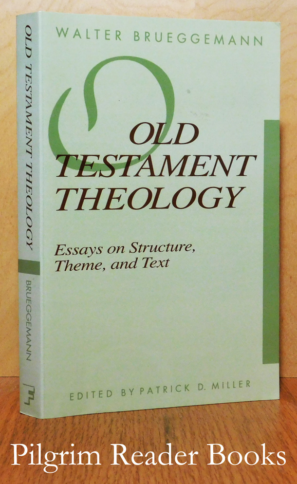 Image for Old Testament Theology: Essays on Structure, Theme, and Text,