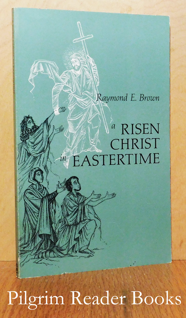 Image for A Risen Christ at Eastertime: Essays on the Gospel Narratives of the Resurrection.