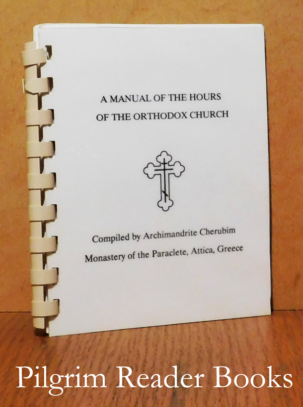 Image for A Manual of the Hours of the Orthodox Church.