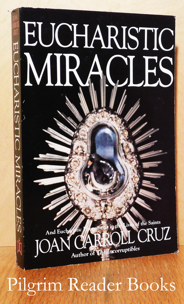 Image for Eucharistic Miracles and Eucharistic Phenomena in the Lives of the Saints.