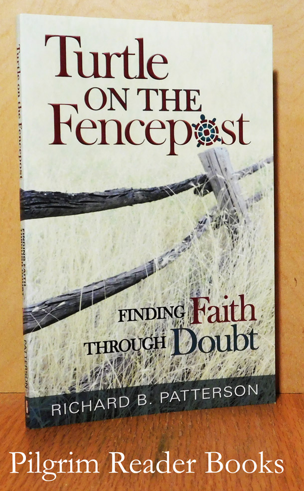 Image for Turtle on the Fencepost: Finding Faith Through Doubt.