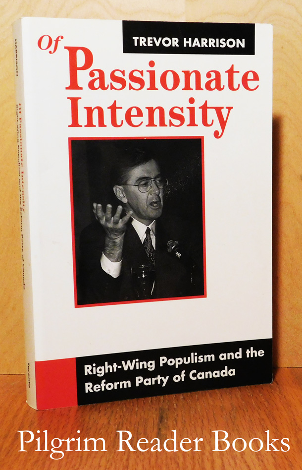 Image for Of Passionate Intensity: Right-Wing Populism and the Reform Party of Canada.