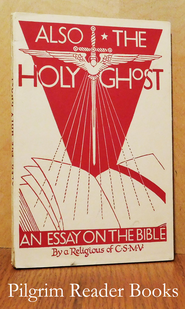 Image for Also the Holy Ghost: An Essay on the Bible.