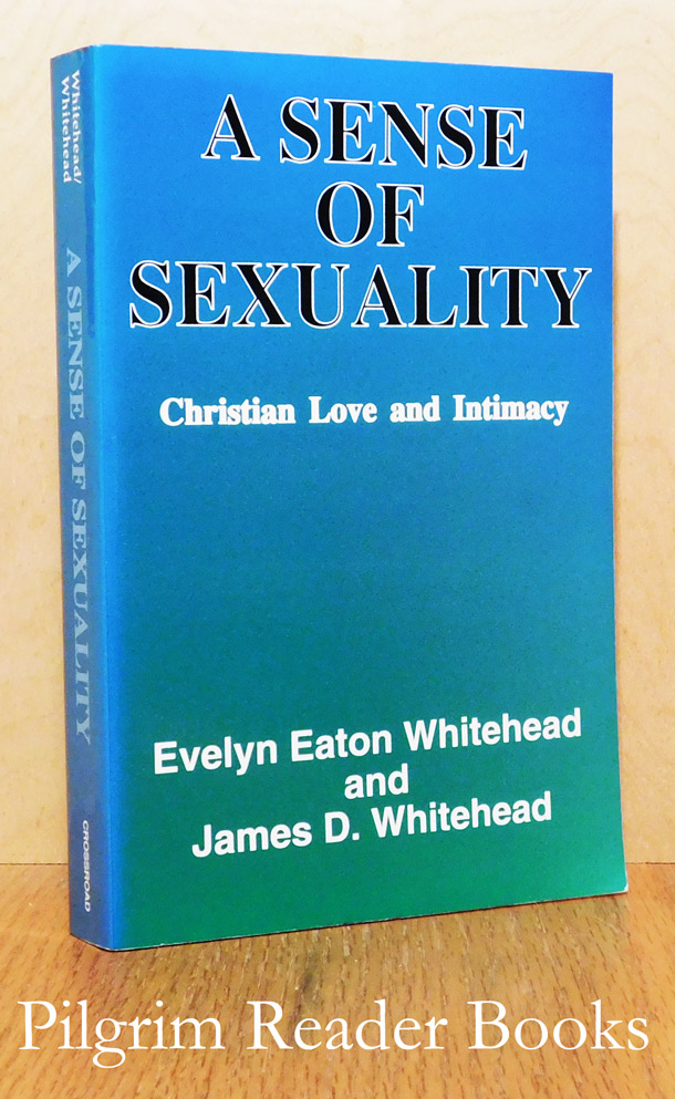 Image for A Sense of Sexuality: Christian Love and Intimacy.