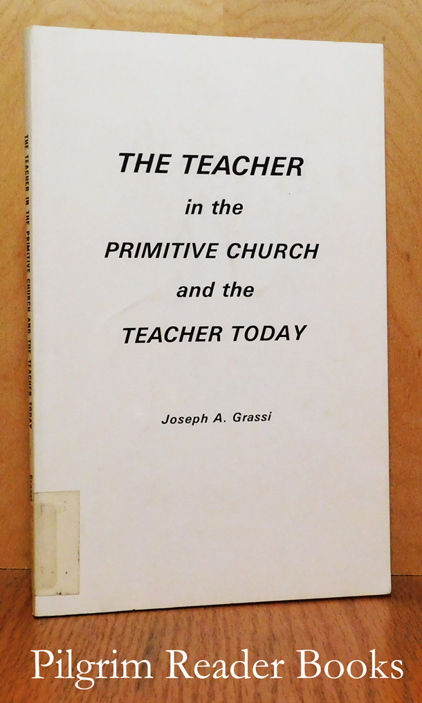 Image for The Teacher in the Primitive Church and the Teacher Today.