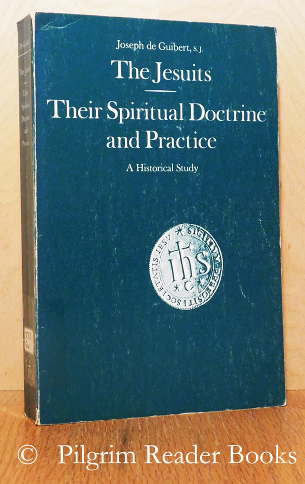Image for The Jesuits: Their Spiritual Doctrine and Practice, a Historical Study.