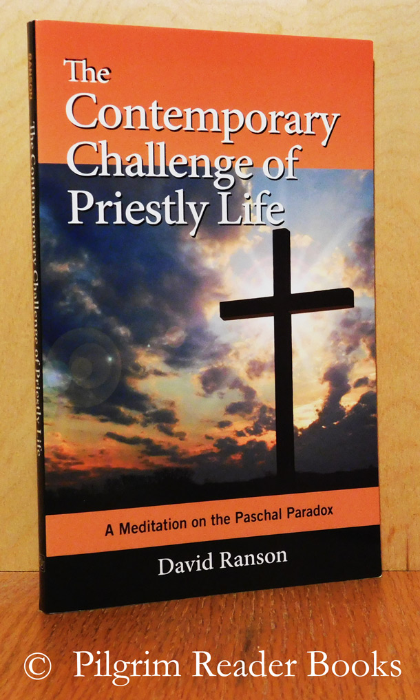 Image for The Contemporary Challenge of Priestly Life: A Meditation on the Paschal Paradox.