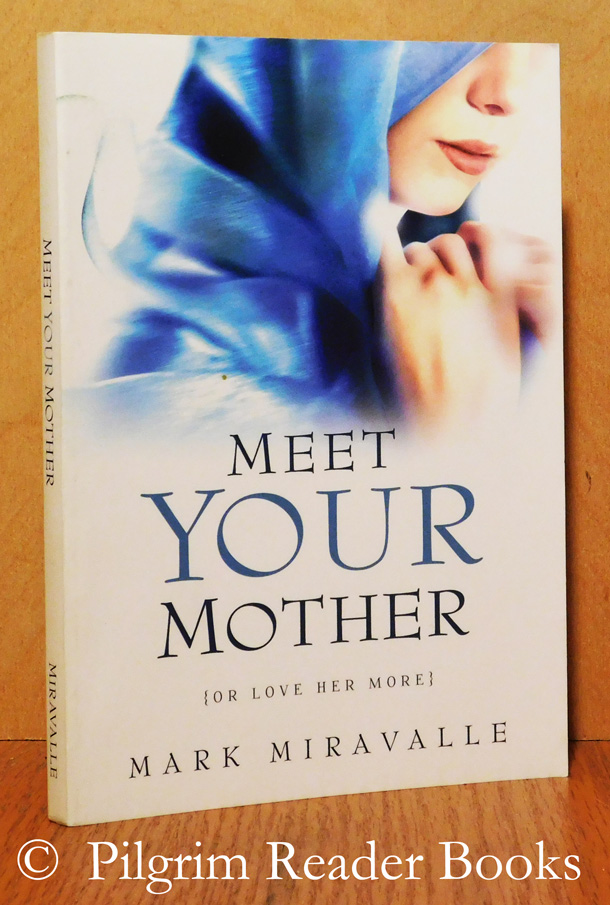Image for Meet Your Mother. (or Love Her More).