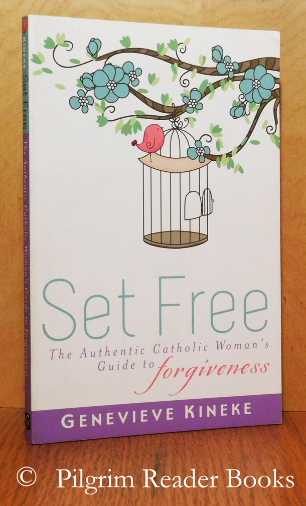 Image for Set Free: The Authentic Catholic Woman's Guide to Forgiveness.