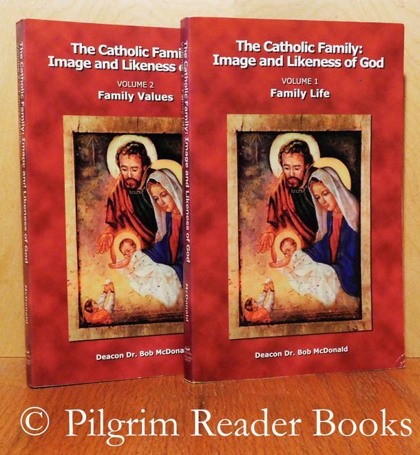 Image for The Catholic Family: Image and Likeness of God, Volume 1 - Family Life. Volume 2 - Family Values.