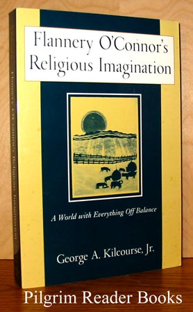 Image for Flannery O'Connor's Religious Imagination: A World with Everything off Balance.