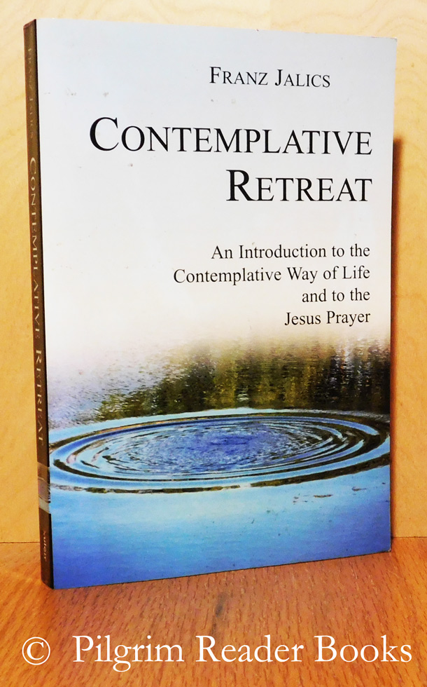 Image for Contemplative Retreat: An Introduction to the Contemplative Way of Life and to the Jesus Prayer.