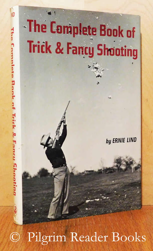 Image for The Complete Book of Trick & Fancy Shooting.