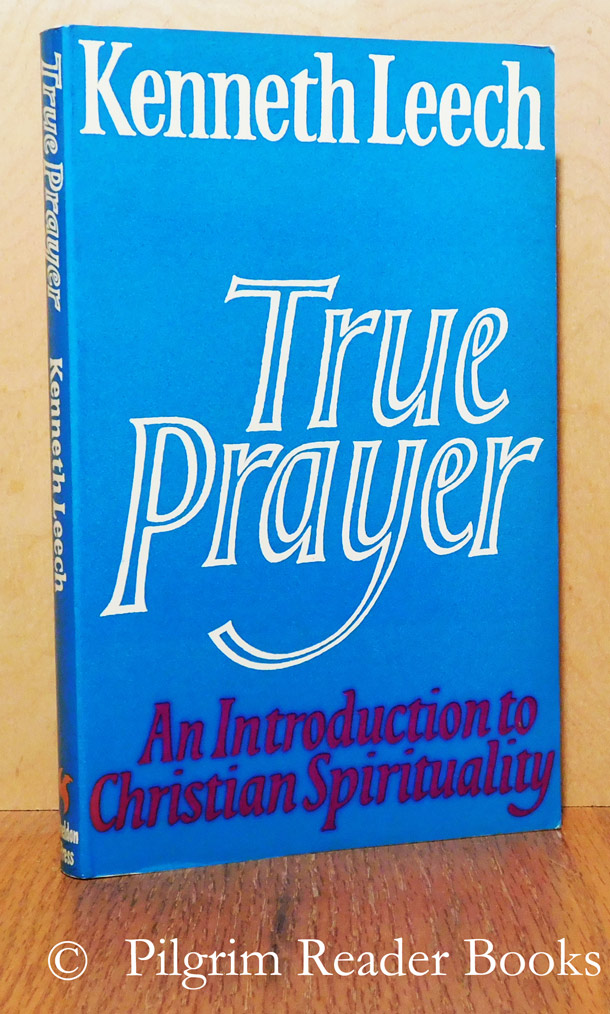 Image for True Prayer: An Invitation to Christian Spirituality.
