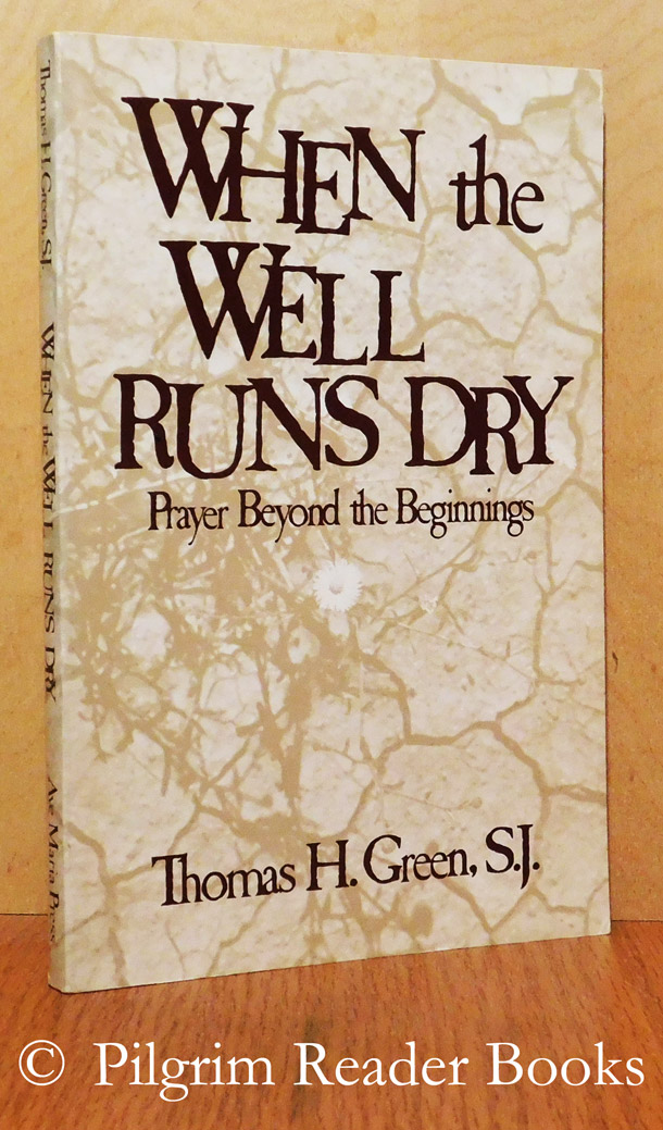 Image for When the Well Runs Dry: Prayer Beyond the Beginnings.