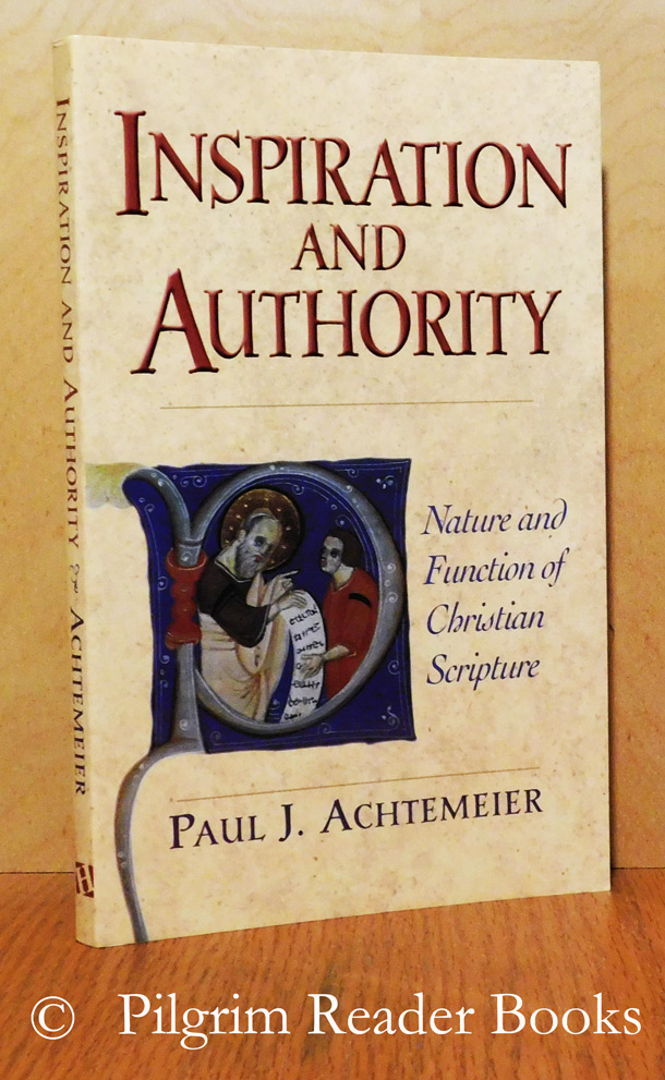 Image for Inspiration and Authority: Nature and Function of Christian Scripture.