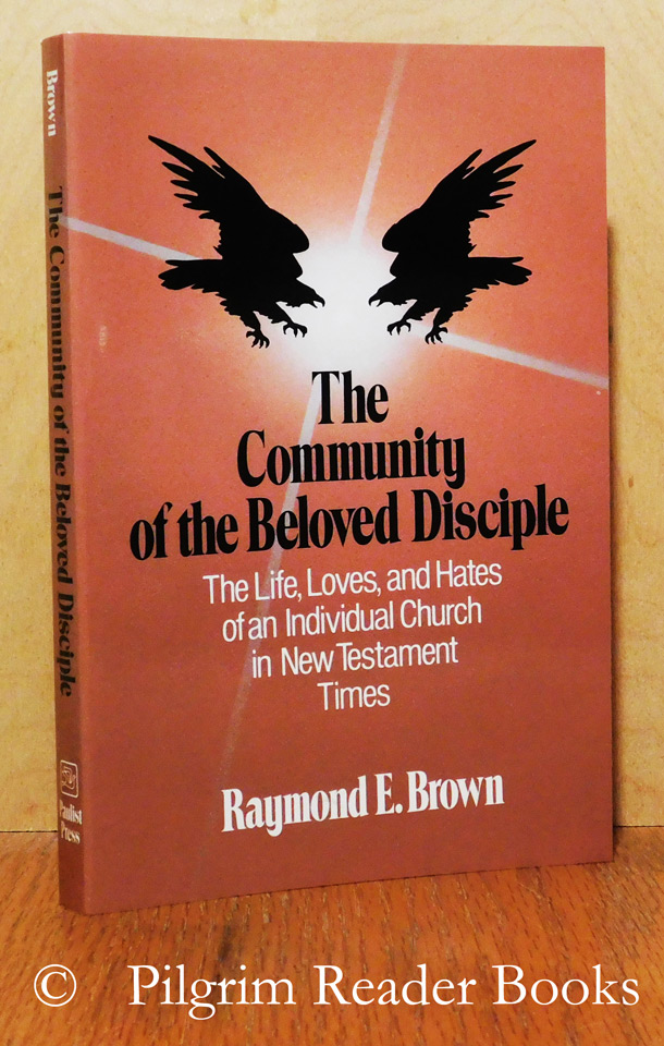 Image for The Community of the Beloved Disciple: The Life, Loves, and Hates of an Individual Church in New Testament Times.