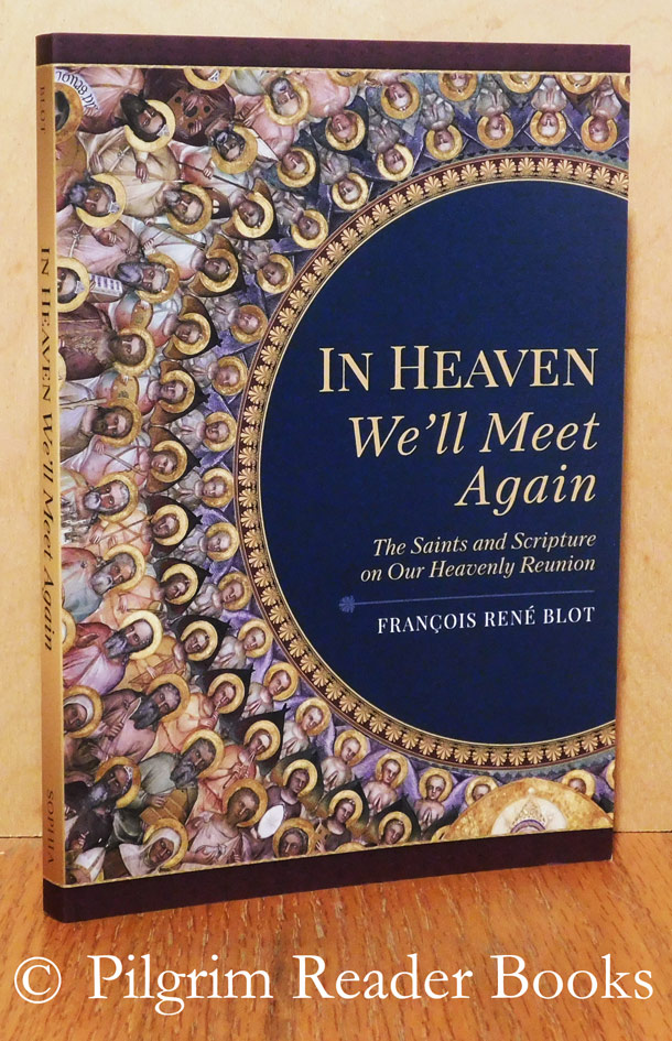 Image for In Heaven We'll Meet Again: The Saints and Scripture on Our Heavenly Reunion.
